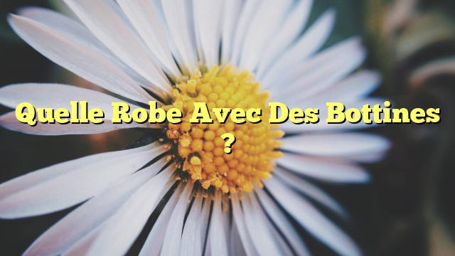 Quelle Robe Avec Des Bottines ?